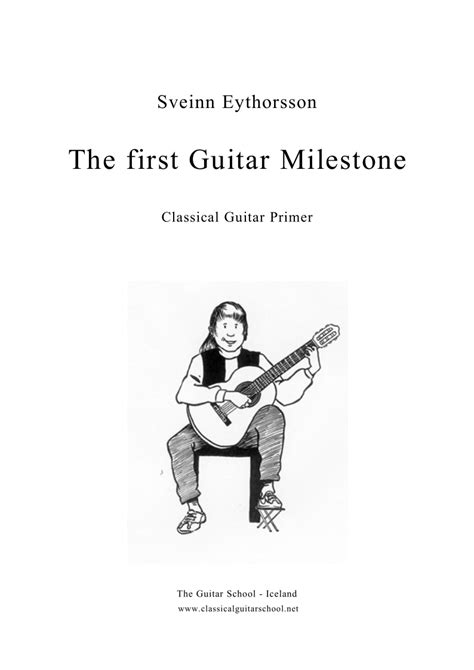 [pdf] The First Guitar Milestone - Classical-Guitar-School Com.